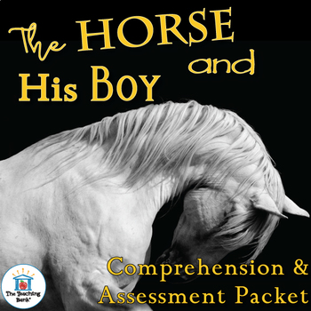 The Horse and His Boy Comprehension and Assessment Bundle