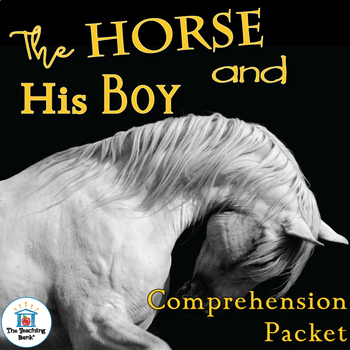 The Horse and His Boy Comprehension Packet