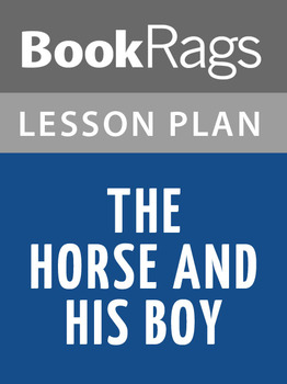 The Horse and His Boy Lesson Plans