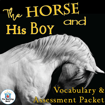 The Horse and His Boy Vocabulary and Assessment Bundle