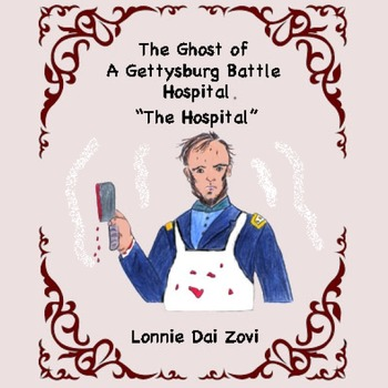 The Hospital - The Battle of Gettysburg and Its Ever Present Ghosts