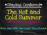 The Hot and Cold Summer - 4th Grade - Harcourt Storytown Lesson 1
