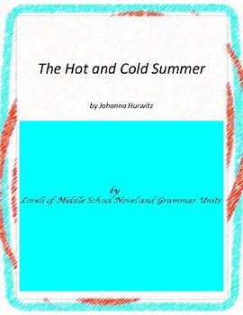 The Hot and Cold Summer Novel Unit with Literary and Gramm