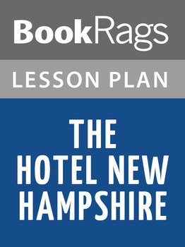 The Hotel New Hampshire Lesson Plans