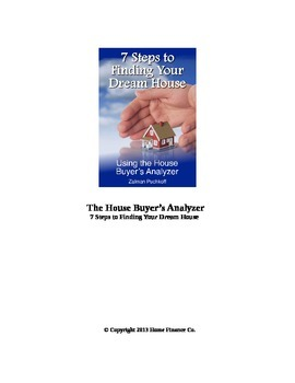 The House Buyer's Analyzer - 7 Steps to Finding Your Dream House
