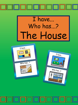 The House I have/Who has? Card Game- ESL House Vocabulary
