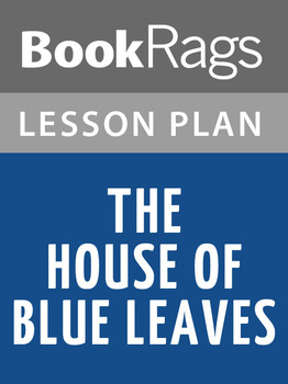 The House of Blue Leaves Lesson Plans