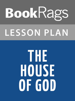 The House of God Lesson Plans