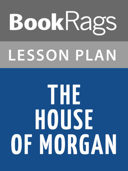 The House of Morgan Lesson Plans