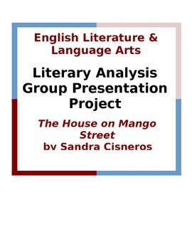 The House on Mango Street Literary Analysis Group Presentation Project