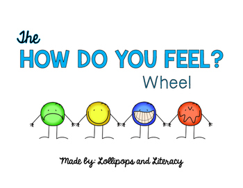 The How Do You Feel Wheel