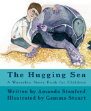 The Hugging Sea: A Story Book for Preschool and Kindergart