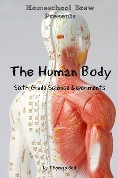 The Human Body: Sixth Grade Science Experiments