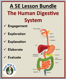 The Human Digestive System - Complete 5E Lesson Bundle