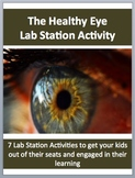 The Human Eye - 7 Engaging Lab Station Activities