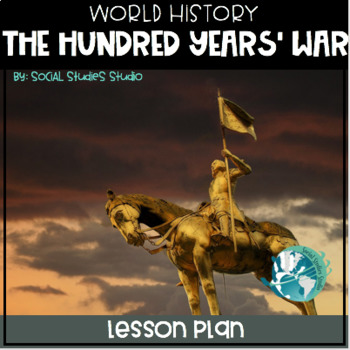 The Hundred Years War (No-Prep Lesson Plan)