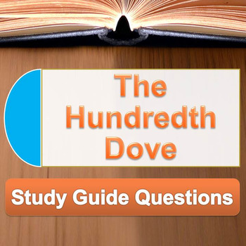 The Hundredth Dove - Study Guide Questions