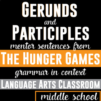 Gerunds and Participles: Mentor Sentences in The Hunger Games