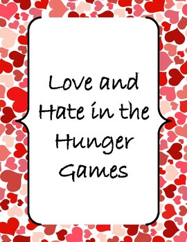 The Hunger Games Love and Hate (Theme or Central Idea Development)