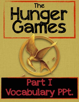 The Hunger Games Part I Vocab PowerPoint (definitions/visuals)