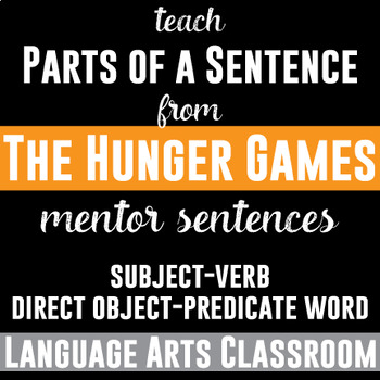 Parts of a Sentence: Mentor Sentences in The Hunger Games