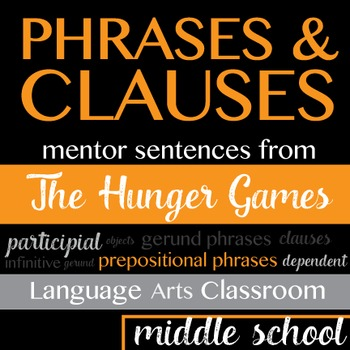 Phrases and Clauses: Mentor Sentences from The Hunger Games