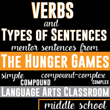 Verbs and Types of Sentences: Mentor Sentences from The Hunger Games