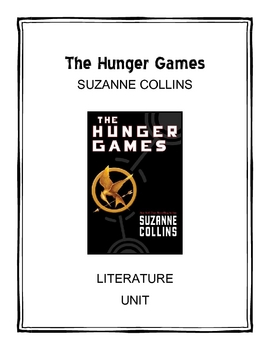 The Hunger Games by Suzanne Collins Literature Unit