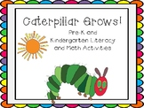 Caterpillar Grows Pre-K and K Literacy and Math Activities