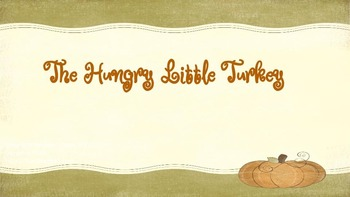 The Hungry Little Turkey