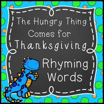 The Hungry Thing Comes for Thanksgiving Rhyming Words
