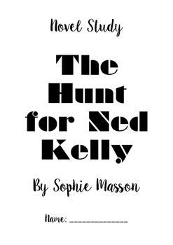 The Hunt for Ned Kelly Novel Study