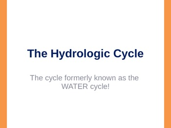 The Hydrologic Cycle PPT