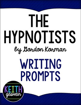 The Hypnotists by Gordon Korman:  16 Writing Prompts