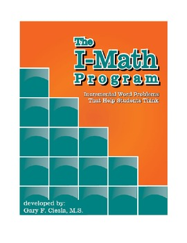 The I-MATH Program:  Incremental Word Problems That Help Students Think