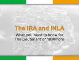 The IRA & INLA: The Lieutenant of Inishmore Prior Knowledge