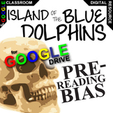 The ISLAND OF THE BLUE DOLPHINS PreReading Bias Activity (