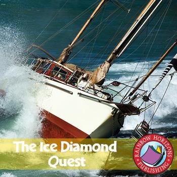 The Ice Diamond Quest (Novel Study) Gr. 6-8