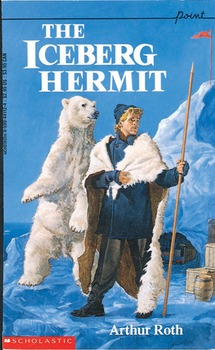 The Iceberg Hermit by Arthur Roth - ELA Unit Plan
