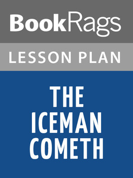 The Iceman Cometh Lesson Plans