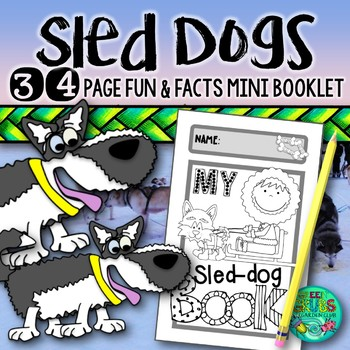 Iditarod - the Great Race & the Sled Dogs that run it! {Fun & Facts booklet}