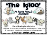 'The Igloo' ~Arctic Animal Adventure Story!' Winter Shared Reading & Comp
