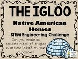 The Igloo - Native American Homes STEM - STEM Engineering