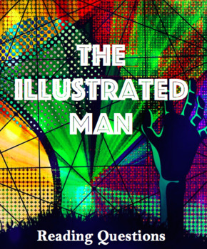 The Illustrated Man Reading Questions