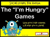 """The """"I'm Hungry"""" Games (a rhyming social story about table manners)"""