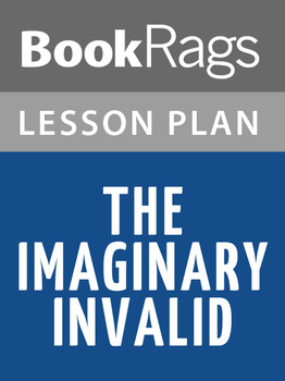 The Imaginary Invalid Lesson Plans