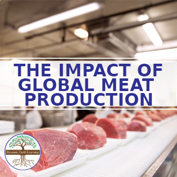 (Agriculture) The Impact of Global Meat Production- Article and Worksheet