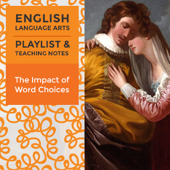The Impact of Word Choices - Playlist and Teaching Notes