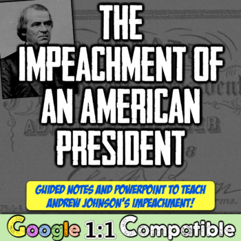 Reconstruction and Andrew Johnson:  The Impeachment of an