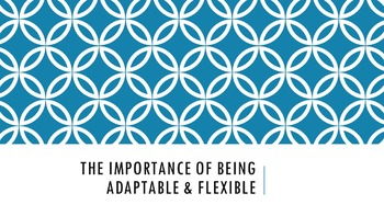 The Importance of Being Adaptable & Flexible Lesson (Caree